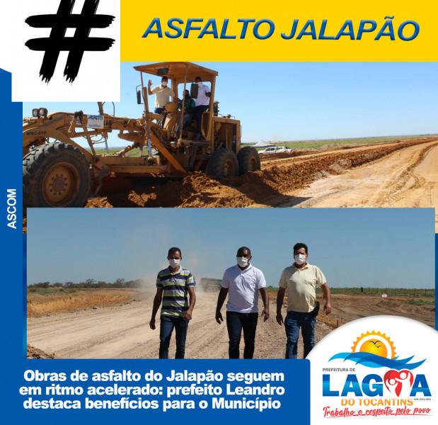 Obras de asfalto do Jalapão seguem em ritmo acelerado: prefeito Leandro destaca benefícios para o Município
