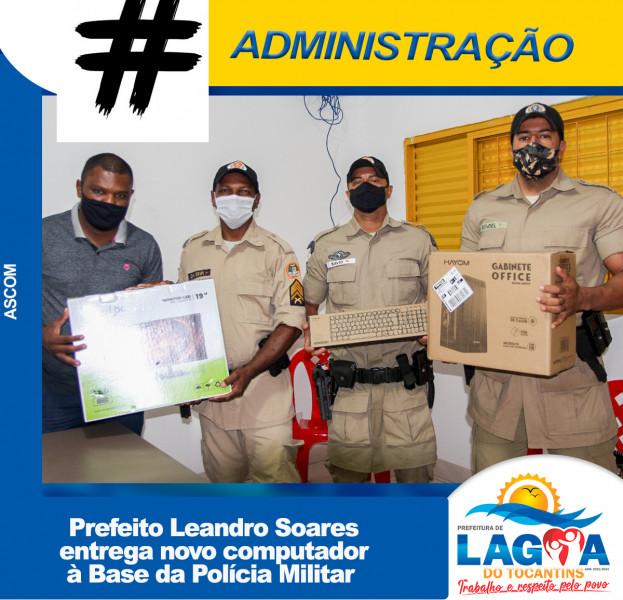 LAGOA DO TO: Prefeito Leandro Soares entrega novo computador à Base da Polícia Militar